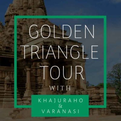 The Golden Triangle Tour with Khajuraho and Varanasi