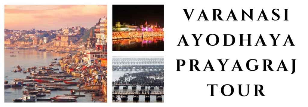 Varanasi Ayodhya Prayagraj Tour
